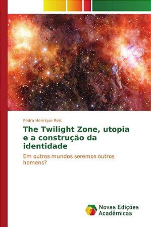 The Twilight Zone; utopia e a construção da identidade