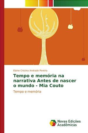 Tempo e memória na narrativa Antes de nascer o mundo - Mia C