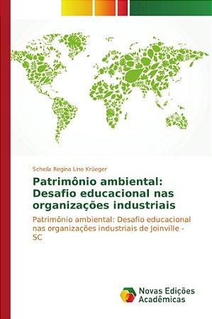 Patrimônio ambiental: Desafio educacional nas organizações i