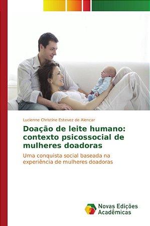 Doação de leite humano: contexto psicossocial de mulheres do