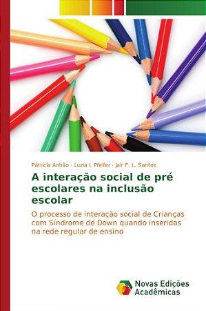 A interação social de pré escolares na inclusão escolar