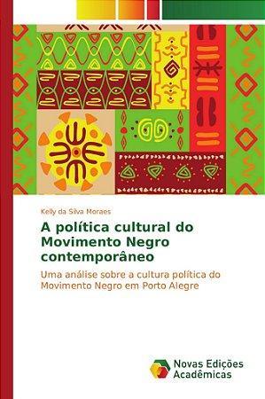 A política cultural do Movimento Negro contemporâneo
