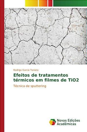 Efeitos de tratamentos térmicos em filmes de TiO2