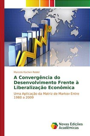 A convergência do desenvolvimento frente à liberalização eco