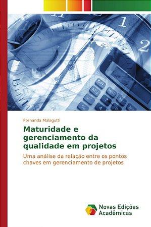 Maturidade e gerenciamento da qualidade em projetos