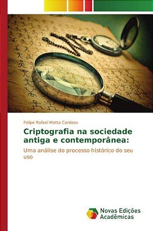 Criptografia na sociedade antiga e contemporânea: