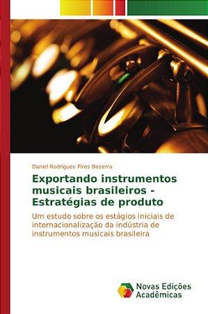 Exportando instrumentos musicais brasileiros - Estratégias d