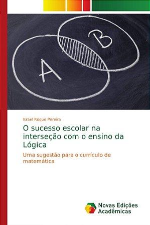 O sucesso escolar na interseção com o ensino da Lógica