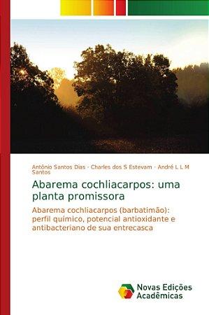Abarema cochliacarpos: uma planta promissora