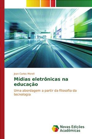 Mídias eletrônicas na educação