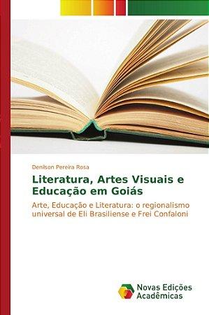 Literatura; Artes Visuais e Educação em Goiás