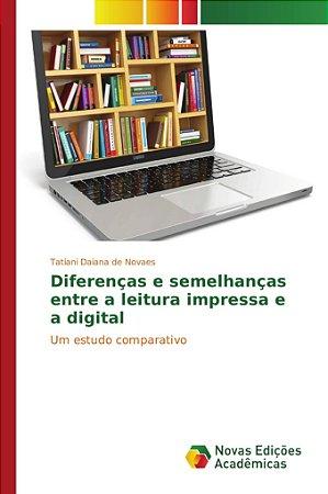 Diferenças e semelhanças entre a leitura impressa e a digita