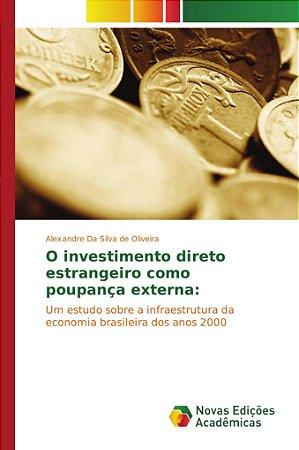 O investimento direto estrangeiro como poupança externa: