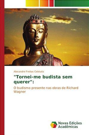 Tornei-me budista sem querer:
