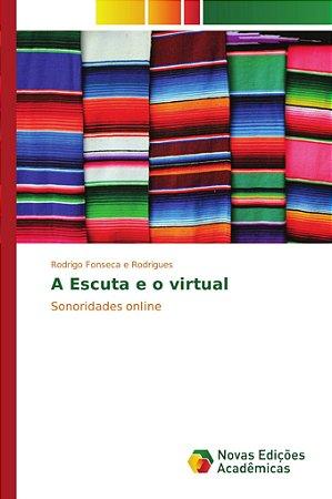 A Escuta e o virtual