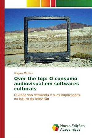 Over the top: O consumo audiovisual em softwares culturais