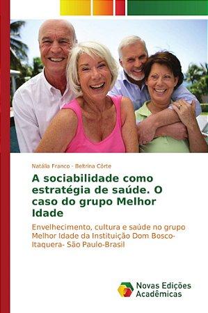 A sociabilidade como estratégia de saúde. O caso do grupo Me