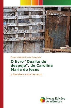 """O livro """"Quarto de despejo""""; de Carolina Maria de Jesus"""