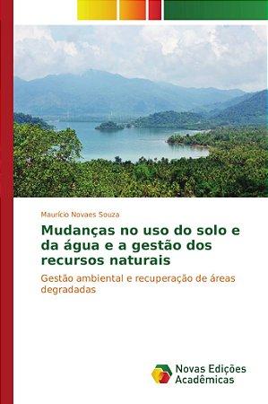 Mudanças no uso do solo e da água e a gestão dos recursos na