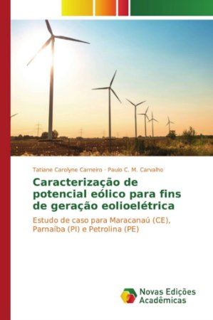 Caracterização de potencial eólico para fins de geração eoli