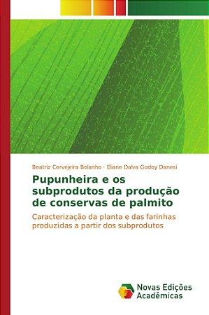 Pupunheira e os subprodutos da produção de conservas de palm