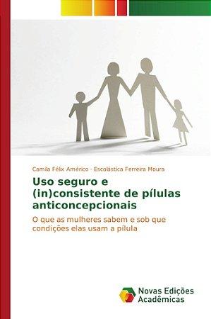 Uso seguro e (in)consistente de pílulas anticoncepcionais