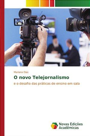 O novo telejornalismo