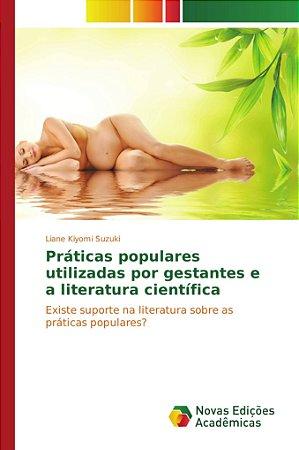 Práticas populares utilizadas por gestantes e a literatura c