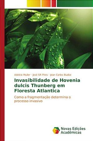 Invasibilidade de Hovenia dulcis Thunberg em Floresta Atlant
