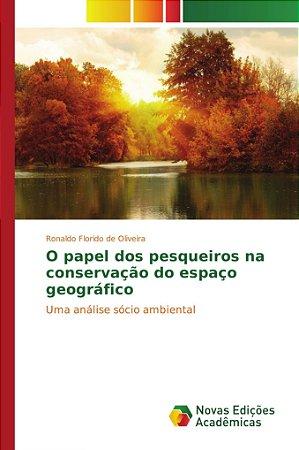 O papel dos pesqueiros na conservação do espaço geográfico