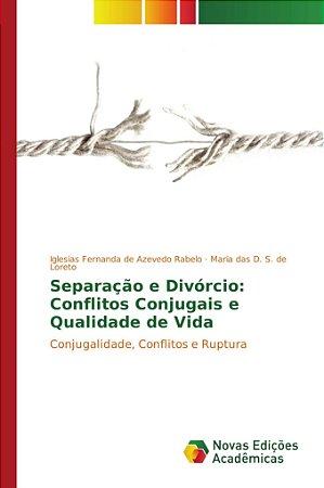 Separação e Divórcio: Conflitos Conjugais e Qualidade de Vid