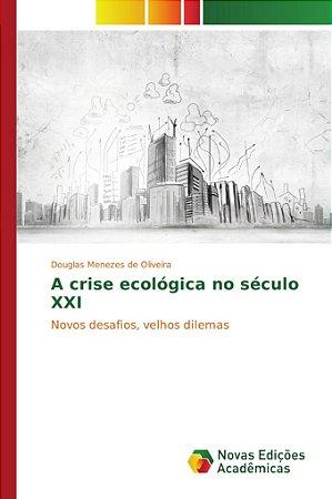A crise ecológica no século XXI