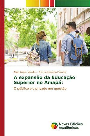 A expansão da Educação Superior no Amapá: