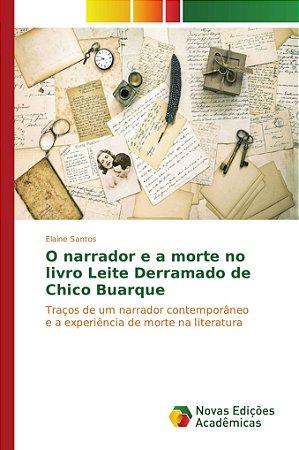 O narrador e a morte no livro Leite Derramado de Chico Buarq