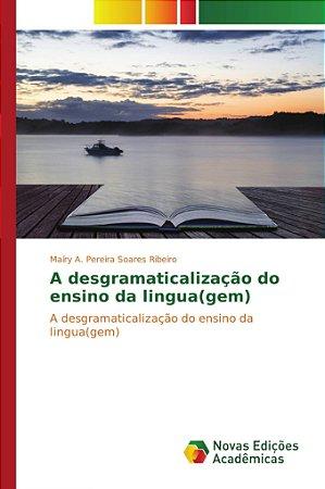 A desgramaticalização do ensino da lingua(gem)