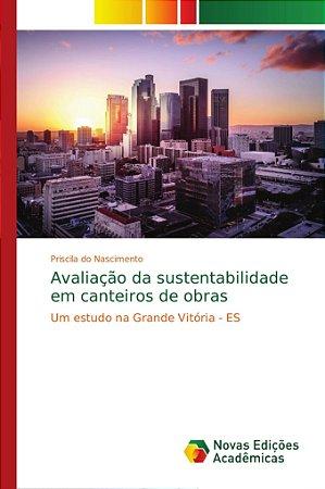 Avaliação da sustentabilidade em canteiros de obras