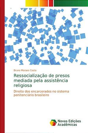 Ressocialização de presos mediada pela assistência religiosa