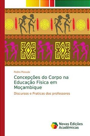 Concepções do Corpo na Educação Física em Moçambique