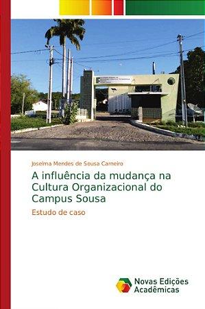 A influência da mudança na Cultura Organizacional do Campus