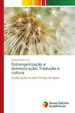 Estrangeirização e domesticação: Tradução e cultura