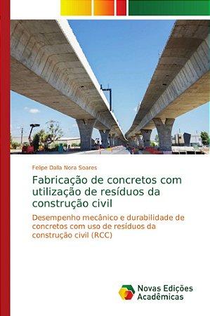 Fabricação de concretos com utilização de resíduos da constr