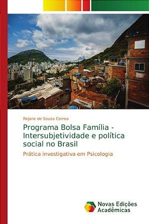 Programa Bolsa Família - Intersubjetividade e política socia