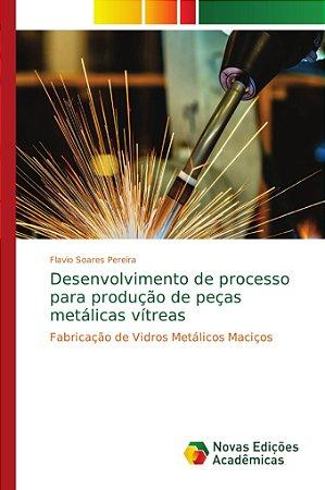 Desenvolvimento de processo para produção de peças metálicas
