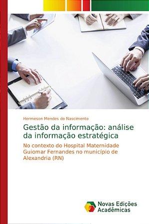 Gestão da informação: análise da informação estratégica