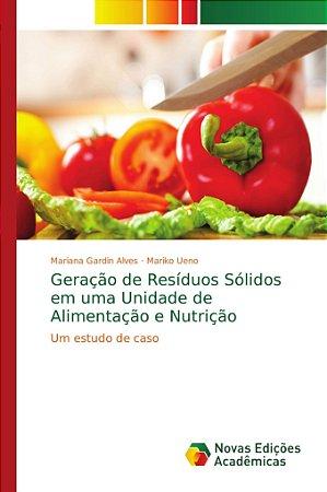Geração de Resíduos Sólidos em uma Unidade de Alimentação e