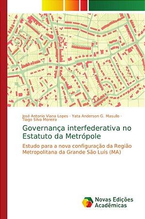 Governança interfederativa no Estatuto da Metrópole