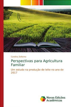 Perspectivas para Agricultura Familiar