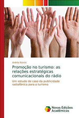 Promoção no turismo: as relações estratégicas comunicacionai
