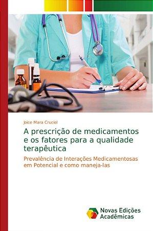 A prescrição de medicamentos e os fatores para a qualidade t