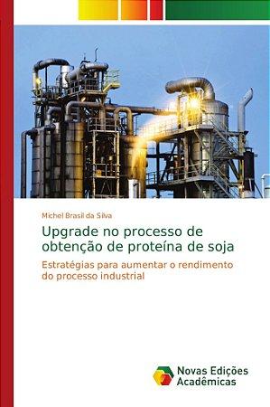 Upgrade no processo de obtenção de proteína de soja